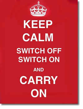Keep Calm, reboot and carry on!